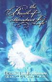 Breath of Abundant Life, The