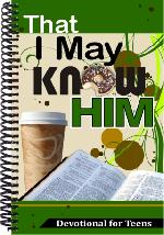 That I may Know Him - Teens Devotional