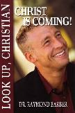 Look Up, Christian, Christ Is Coming!