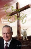 The Cross of Christ - Behold the Lamb of God